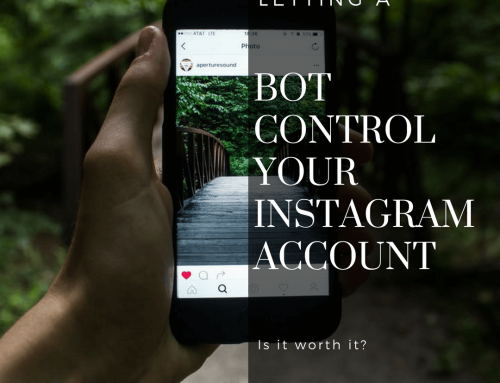 Letting a Bot Control Your Instagram Account – Is it Worth it?