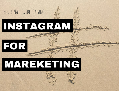 The Ultimate Guide to Using Instagram for Marketing