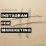 Some tips for using Instagram to grow a business